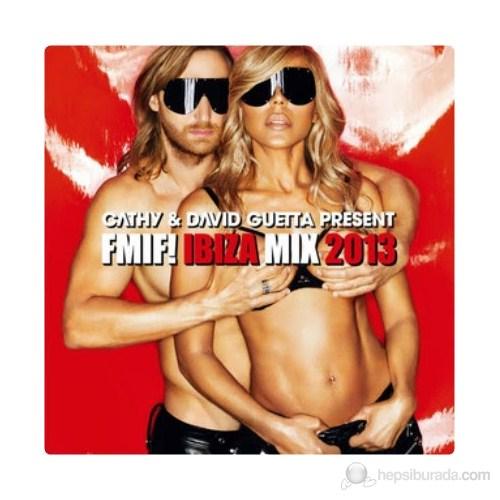 Cathy & David Guetta - FMIF! Ibiza Mix 2013