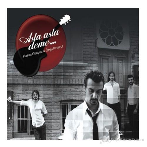 Hasan Günyüz & Örgü Project - Asla Asla Deme