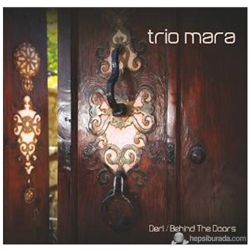 Trio Mara & Deri – Behind The Doors
