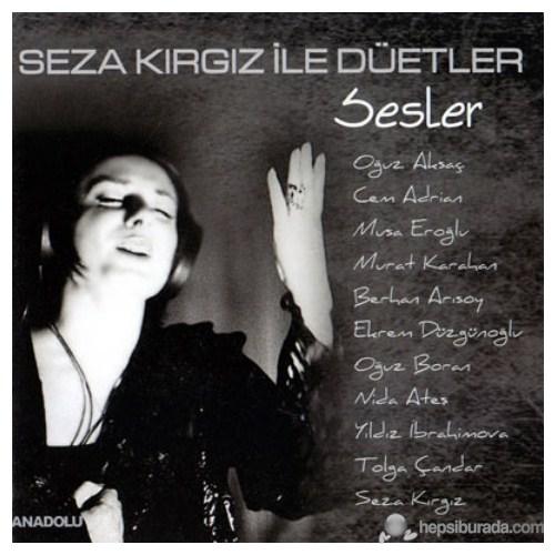 Seza Kırgız - Seza Kırgız İle Düetler / Sesler