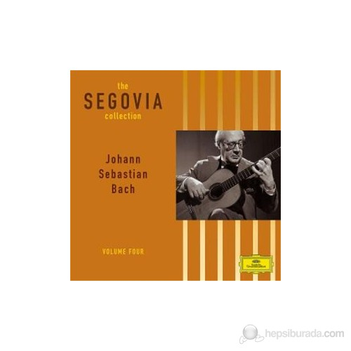 Andres Segovia - Johann Sebastian Bach The Segiova Collection Vol.4