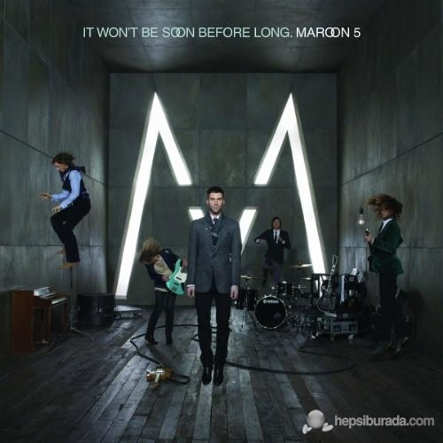 Maroon 5 - It Won't Be Soon Before Long