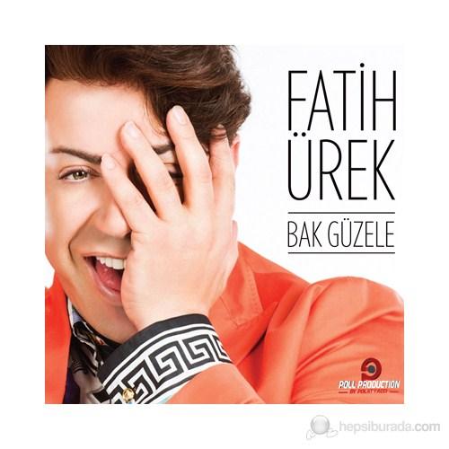 Fatih Ürek - Bak Güzele
