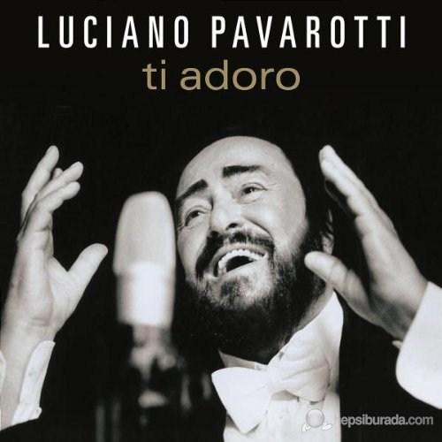 Lucıano Pavarottı - Tı Adoro