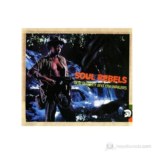 Bob Marley And The Wailers - Soul Rebels