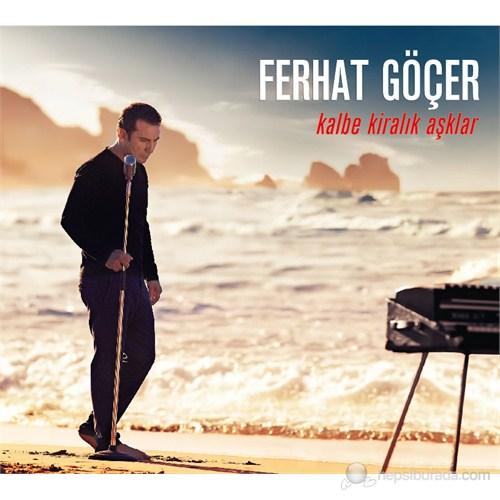 Ferhat Göçer - Kalbe Kiralık Aşklar (CD)