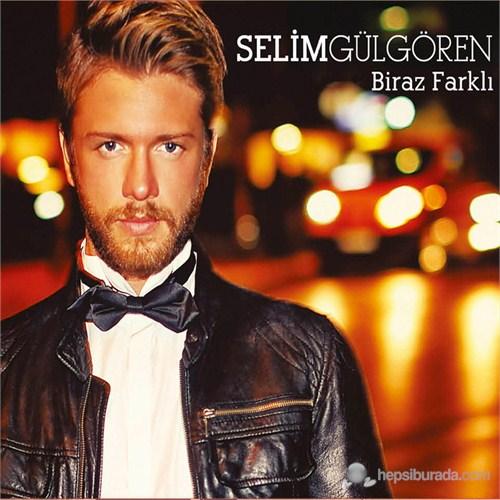 Selim Gülgören - Biraz Farklı