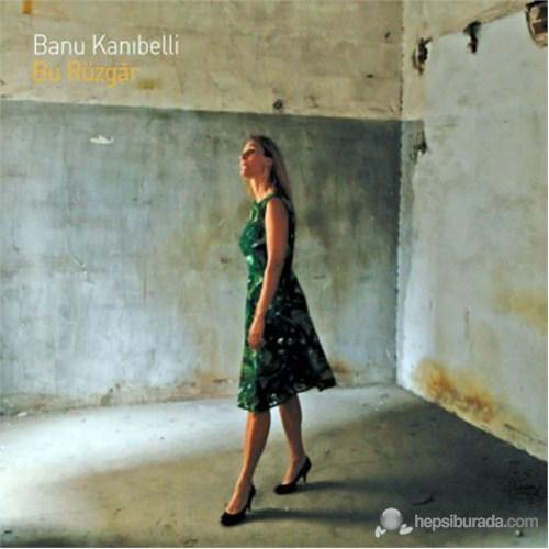 Banu Kanıbelli - Bu Rüzgâr