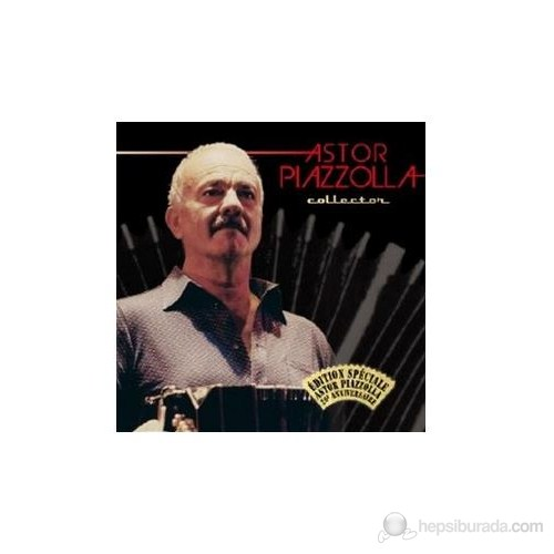 Astor Piazola - Collector