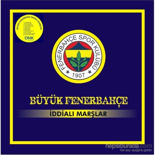 Büyük Fenerbahçe - İddialı Marşlar