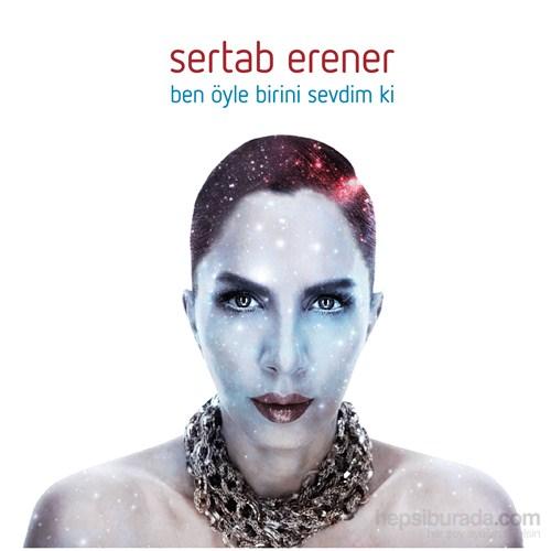 Sertab Erener - Ben Öyle Birini Sevdim Ki