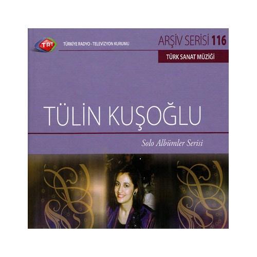 TRT Arşiv Serisi 116: Tülin Kuşoğlu - Solo Albümler Serisi