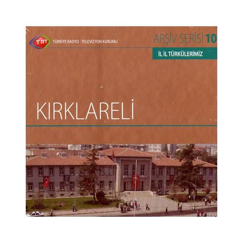 TRT Arşiv Serisi 010: İl İl Türkülerimiz - Kırklareli