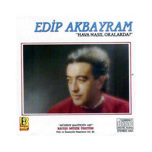 Edip Akbayram - Hava Nasıl Orada