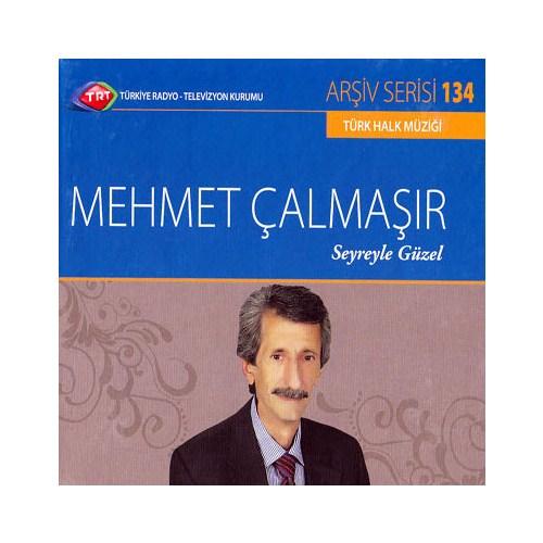 TRT Arşiv Serisi 134: Mehmet Çalmaşır - Seyreyle Güzel