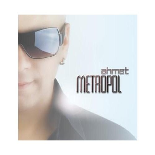 Ahmet - Metropol