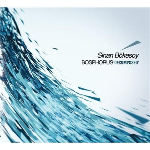 Sinan Bökesoy - Bosphorus Decomposed