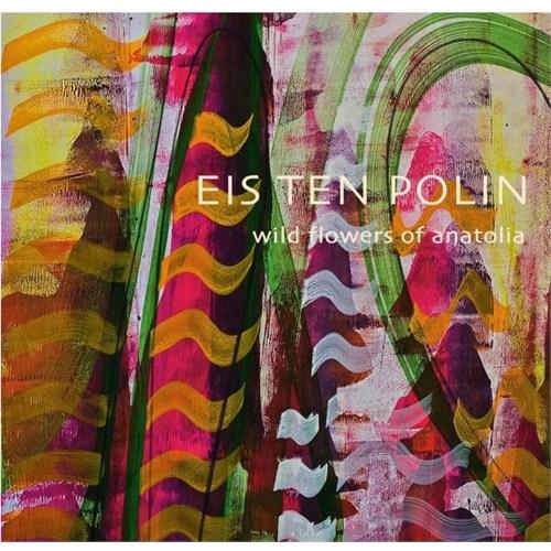 Eis Ten Polin - Wild Flowers of Anatolia (Anadolu'nun Kır Çiçekleri)