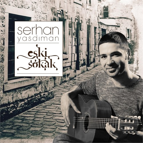 Serhan Yasdıman - Eski Sokak