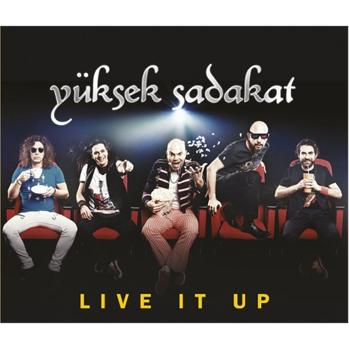 Yüksek Sadakat - Live It Up