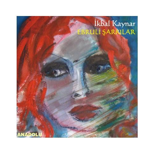İkbal Kaynar - Ebruli Şarkılar