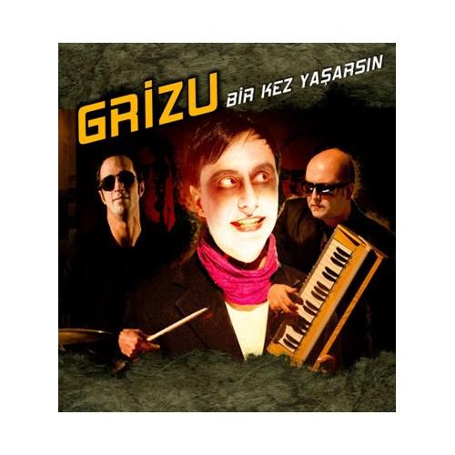Grizu - Bir Kez Yaşarsın