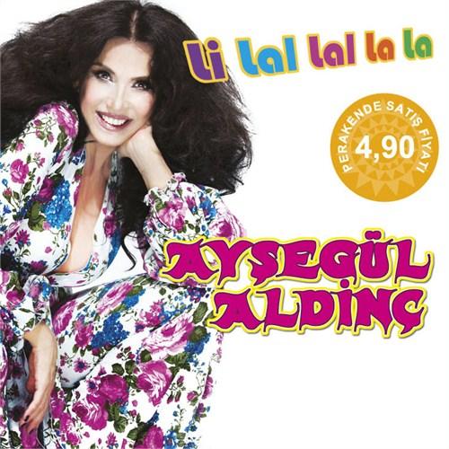 Ayşegül Aldinç - Li Lal Lal La La