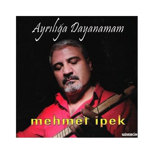 Mehmet İpek - Ayrılığa Dayanamam