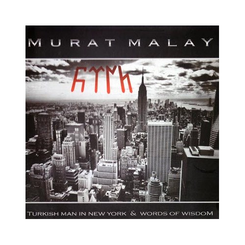 Murat Malay - Turkish Man In New York & Words Of Wisdom
