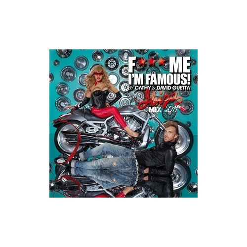 David Guetta & Cathy - F*** Me I'm Famous! (Ibiza Mix 2011)