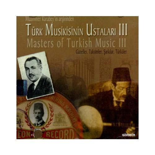 Türk Musikisinin Ustaları 3: Gazeller, Taksimler, Şarkılar, Türküler