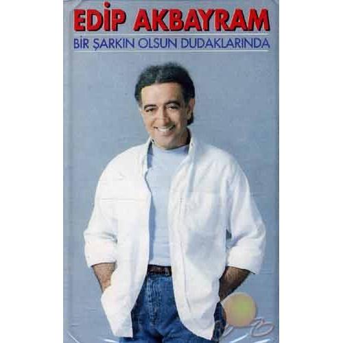 Edip Akbayram - Bir Şarkın Olsun Dudaklarında