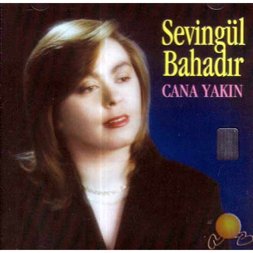 Cana Yakın (sevingül Bahadır) (cd)