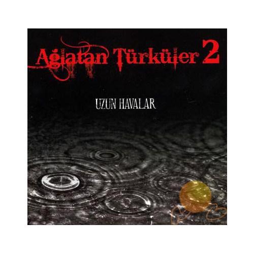Ağlatan Türküler 2 (uzun Havalar)