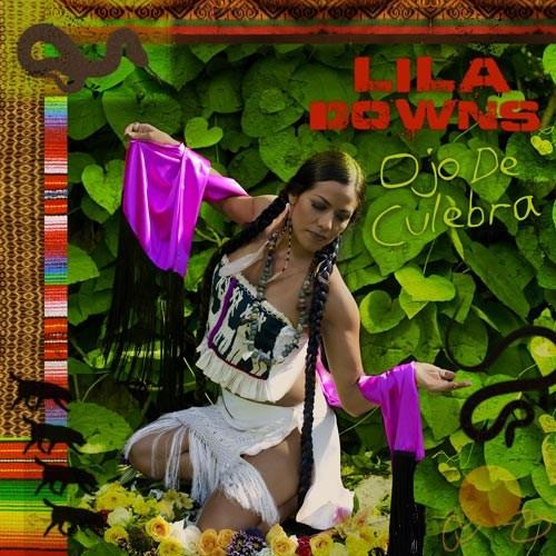 Lıla Downs - Ojo De Culebra