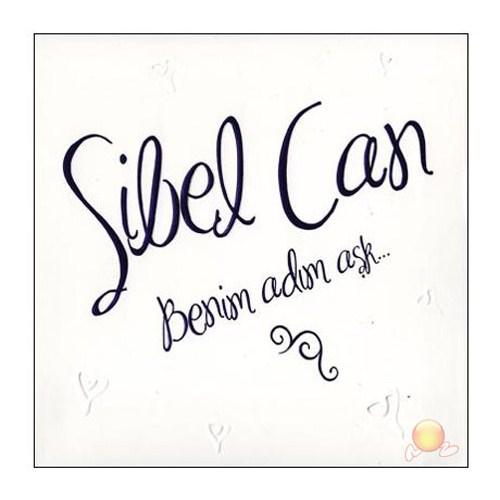 Sibel Can - Benim Adım Aşk