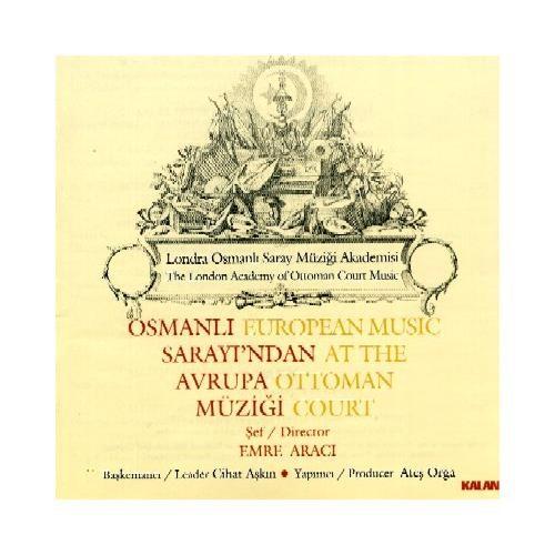 Emre Aracı - Osmanlı Sarayında Avrupa Müziği