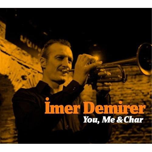 İmer Demirer - You, Me & Char