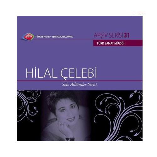 TRT Arşiv Serisi 031: Hilal Çelebi / Solo Albümler Serisi