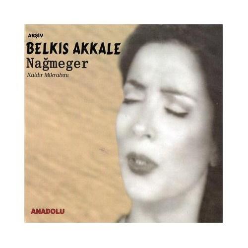 Belkis Akkale - Nağmeger