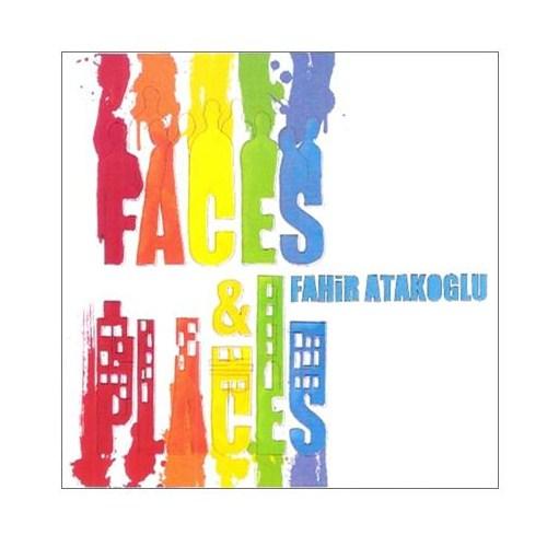 Fahir Atakoğlu - Faces & Places