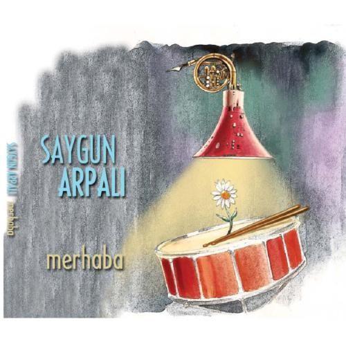 Saygun Arpalı - Merhaba