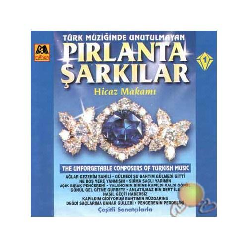 Türk Müziğinde Unutulmayan Pırlanta Şarkılar 1 (hicaz Makamı) (milhan)