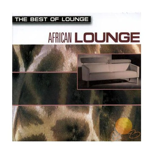 The Best Of Lounge - African Lounge