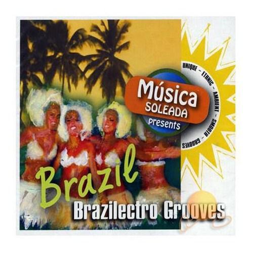 Musica Soleada Present - BraZil BraZilectro Grooves