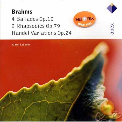 Brahms: 4 Ballades OP.10 2 Rhapsodıes OP.79 Haldel Varıatıons OP.24 ( Alexeı Lubımov )
