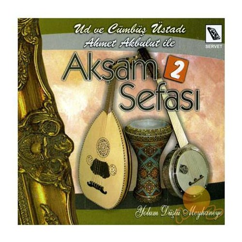 Ahmet Akbulut - Akşam Sefası 2