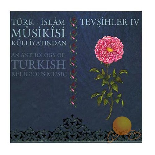 Türk İslam Musikisi Külliyatından - Tevşihler 4