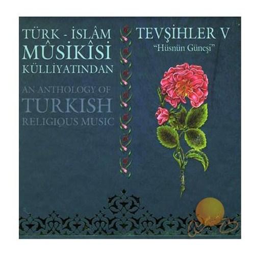 Türk İslam Musikisi Külliyatından - Tevşihler 5