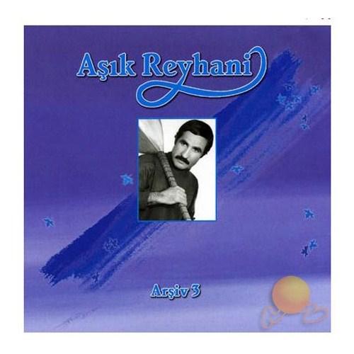 Aşık Reyhani - Arşiv 3